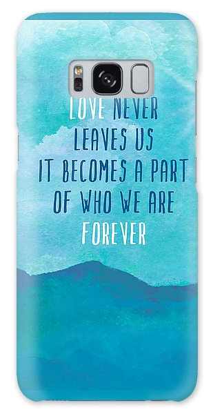 Love Never Leaves Galaxy Case