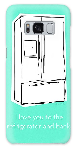 Friends Galaxy Case - Love You To The Refrigerator- Art By Linda Woods by Linda Woods