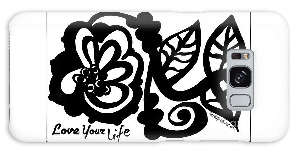 Love Your Life Galaxy Case