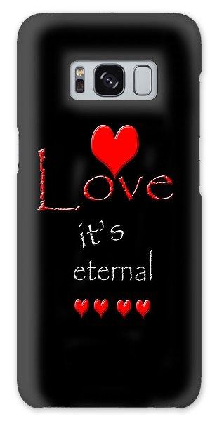 Love....its Eternal Galaxy Case by Cherie Duran