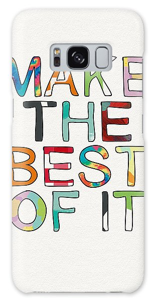 Make The Best Of It Multicolor- Art By Linda Woods Galaxy Case