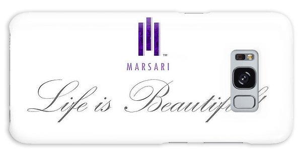 Marsari Life Is Beautiful Galaxy Case