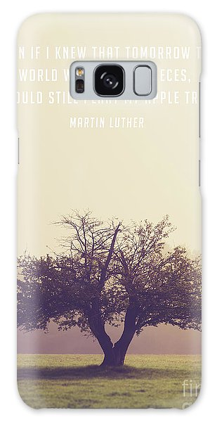 Martin Luther Galaxy Case - Martin Luther Apple Tree Quote by Edward Fielding