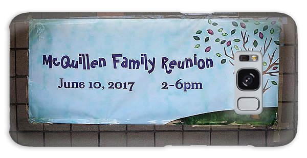 Mcquillen Family Reunion 2017 Galaxy Case