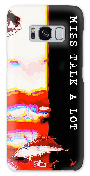 Miss Talk A Lot Galaxy Case by ISAW Gallery