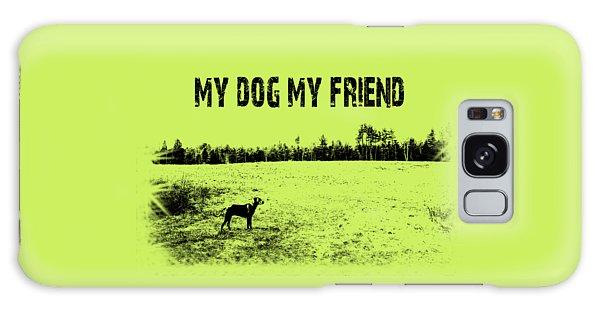 My Dog My Friend Galaxy Case