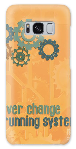 Never Change A Running System Galaxy Case by Jutta Maria Pusl