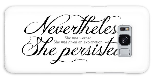 Nevertheless She Persisted - Dark Lettering Galaxy Case