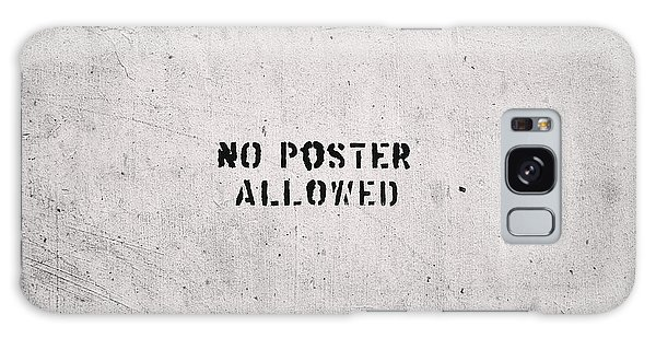 No Poster Allowed Galaxy Case by Dean Harte