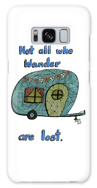 Not All Who Wander Are Lost Galaxy Case