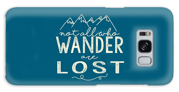 Not All Who Wander Galaxy Case