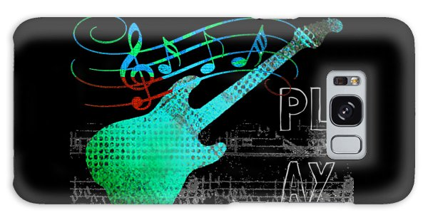 Galaxy Case featuring the digital art Play 4 by Guitar Wacky