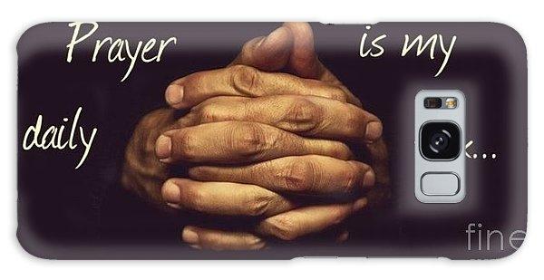 Prayer Is My Daily Fix Galaxy Case