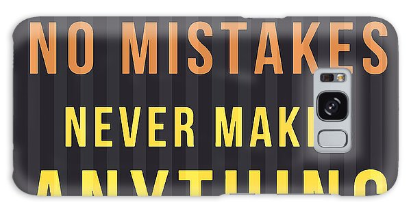 Quote Galaxy Case - Proverb - He Who Makes No Mistake by Drawspots Illustrations