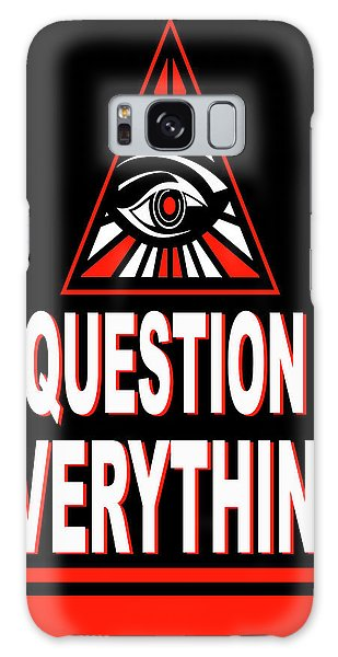 Question Everything Galaxy Case
