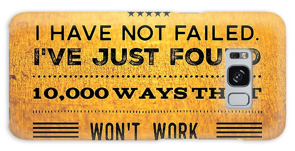 Motivational Galaxy Case - Quote I Have Not Failed I Have Just Found 10000 Ways That Wont Work by Matthias Hauser