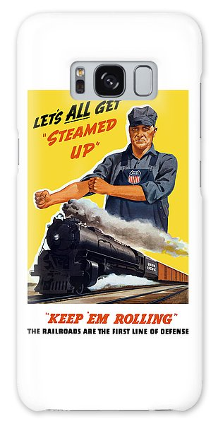 Train Galaxy S8 Case - Railroads Are The First Line Of Defense by War Is Hell Store