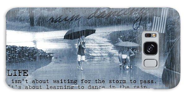 Rain Dance Quote Galaxy Case