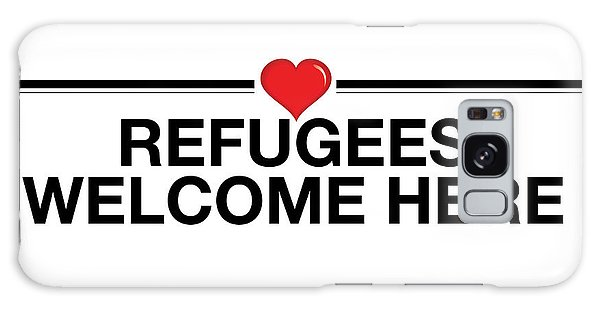 Refugees Welcome Here Galaxy Case by Greg Slocum