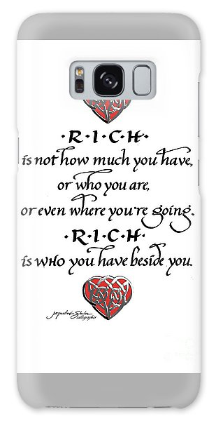 Rich Is Who You Have Beside You Galaxy Case