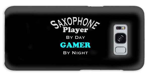 Saxophone Player By Day Gamer By Night 5623.02 Galaxy Case