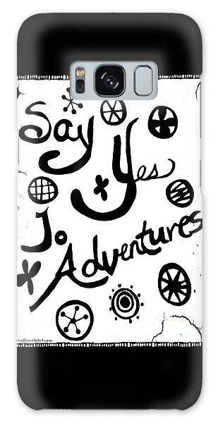 Say Yes To Adventures Galaxy Case
