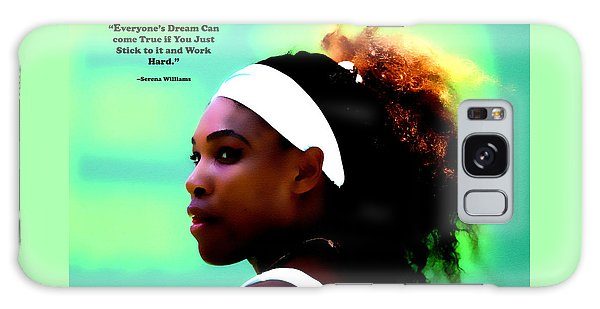 Serena Williams Motivational Quote 1a Galaxy Case by Brian Reaves