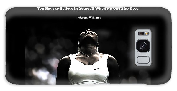 Serena Williams Quote 2a Galaxy Case by Brian Reaves
