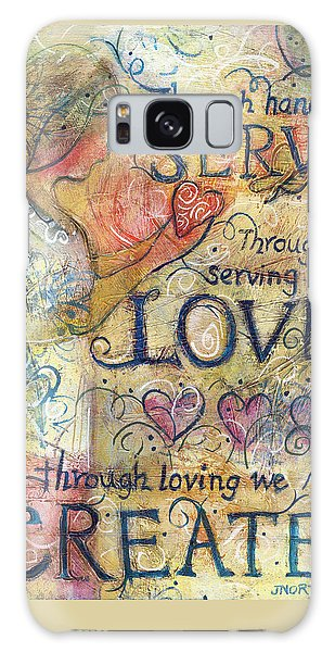Serve Love Create Galaxy Case