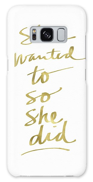 She Wanted To So She Did Gold- Art By Linda Woods Galaxy Case