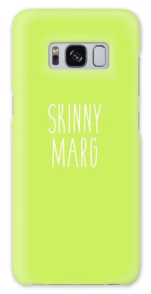 Skinny Marg Galaxy Case by Cortney Herron