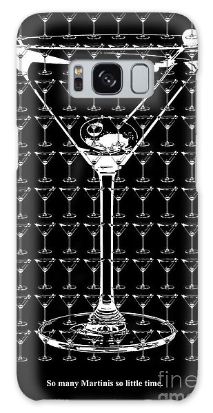 So Many Martinis So Little Time Galaxy Case