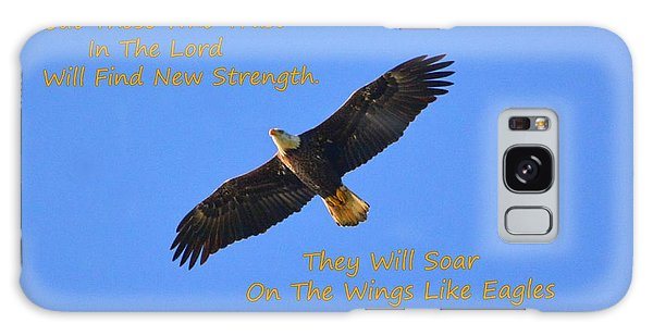 Soar On The Wings Like Eagles Isaiah 40 31  Galaxy Case