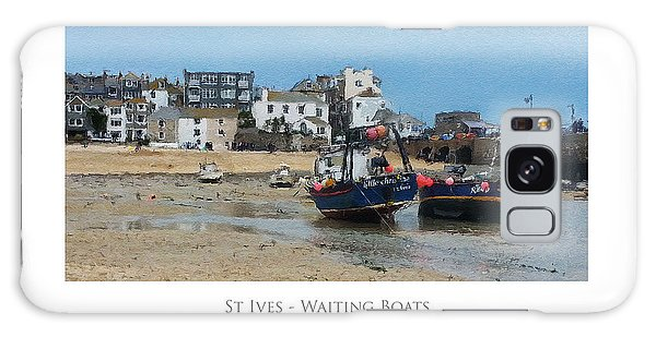 St Ives - Waiting Boats Galaxy Case