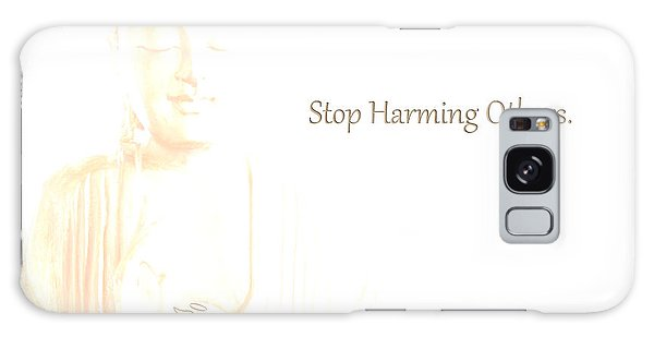 Stop Harming Others Galaxy Case