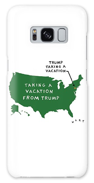 Taking A Vacation From Trump Galaxy Case