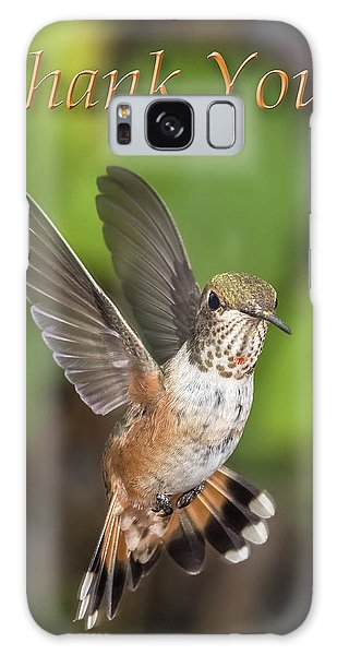Thank You - Female Rufous Hummingbird  Galaxy Case