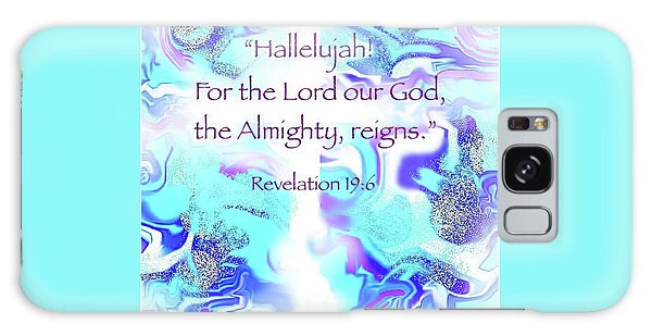 The Almighty Reigns Galaxy Case by Yvonne Blasy