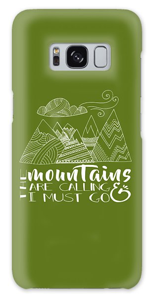 The Mountains Are Calling Galaxy Case by Heather Applegate