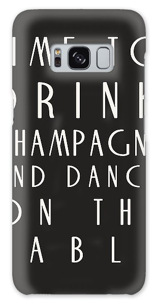 Time To Drink Champagne Galaxy Case