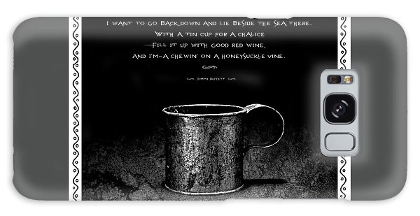 Tin Cup Chalice Lyrics With Wavy Border Galaxy Case by John Stephens