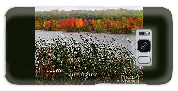 Today I Give Thanks Galaxy Case by Christina Verdgeline