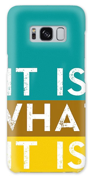 Quote Galaxy Case - Typography Quote Poster - It Is What It Is by Celestial Images