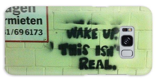 Wake Up Galaxy Case