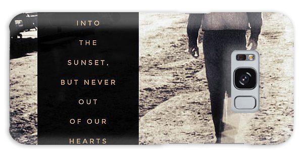 Walked Into The Sunset But Not Out Of Our Heart.  Galaxy Case by Michele Carter