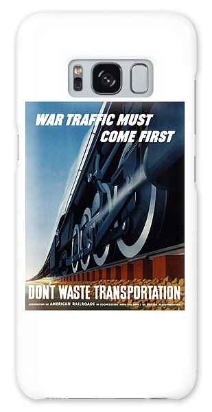 Train Galaxy S8 Case - War Traffic Must Come First by War Is Hell Store