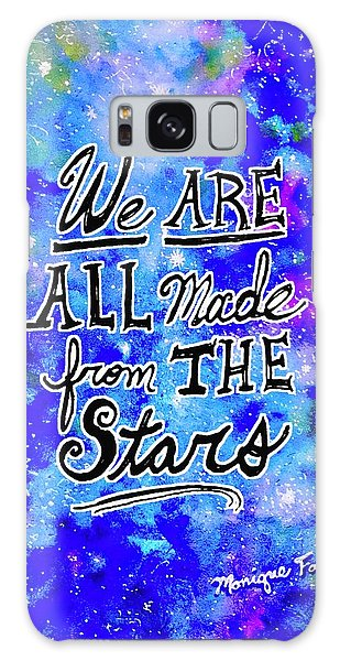 We Are All Made From The Stars Galaxy Case