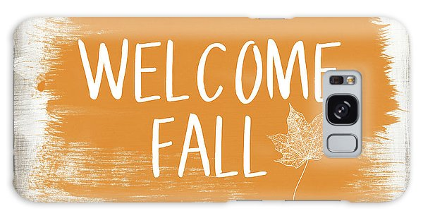 Country Living Galaxy Case - Welcome Fall Sign- Art By Linda Woods by Linda Woods