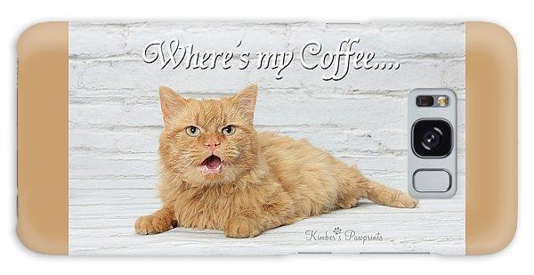Where's My Coffee? Galaxy Case