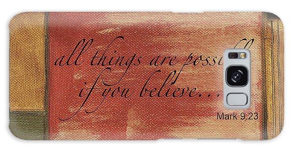 Galaxy Case - Words To Live By Believe by Debbie DeWitt